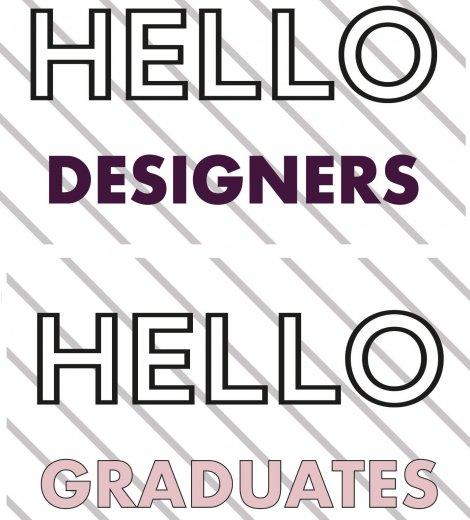 WELCOME DESIGNERS & GRADUATES!